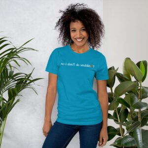 no I don't do weddings Short-Sleeve Unisex T-Shirt