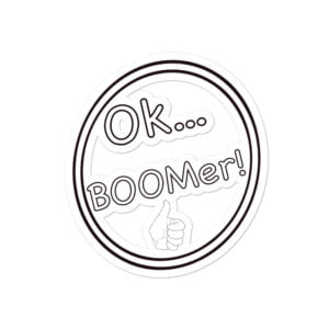 Ok… Boomer! Bubble-free stickers
